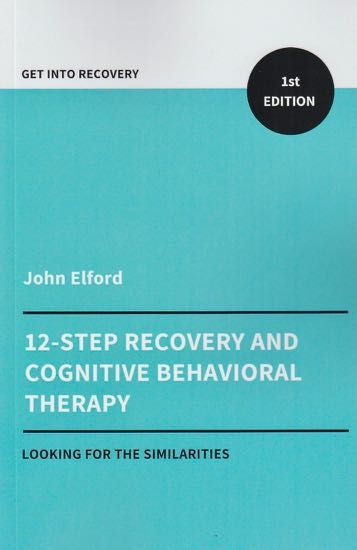 12-Step Recovery and CBT. Looking for the Similarities.