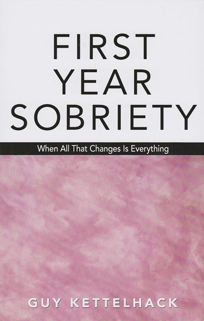 First-year Sobriety: When All That Changes is Everything