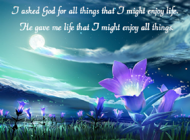 I Asked God For All Things