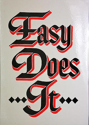 Slogan Easy Does It (Laminated)