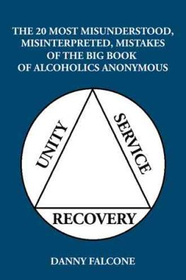 The 20 Most Misunderstood, Misinterpreted, Mistakes: Of the Big Book of Alcoholics Anonymous