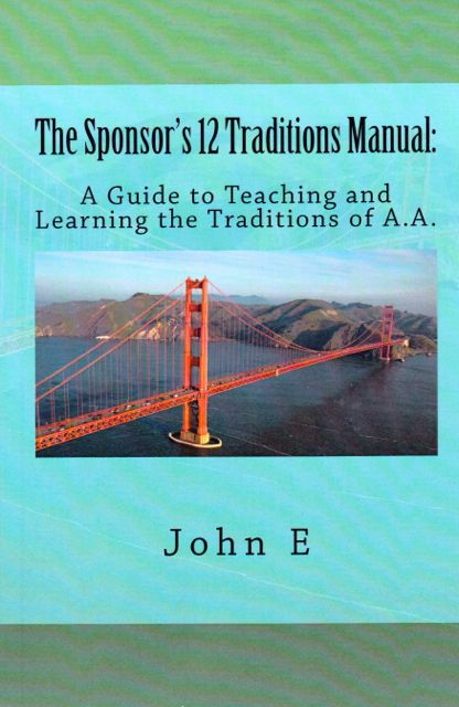 The Sponsor's 12 Traditions Manual